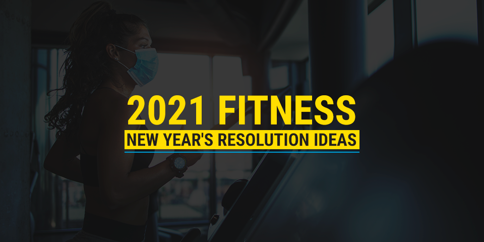 2021 Fitness New Years Resolution Ideas