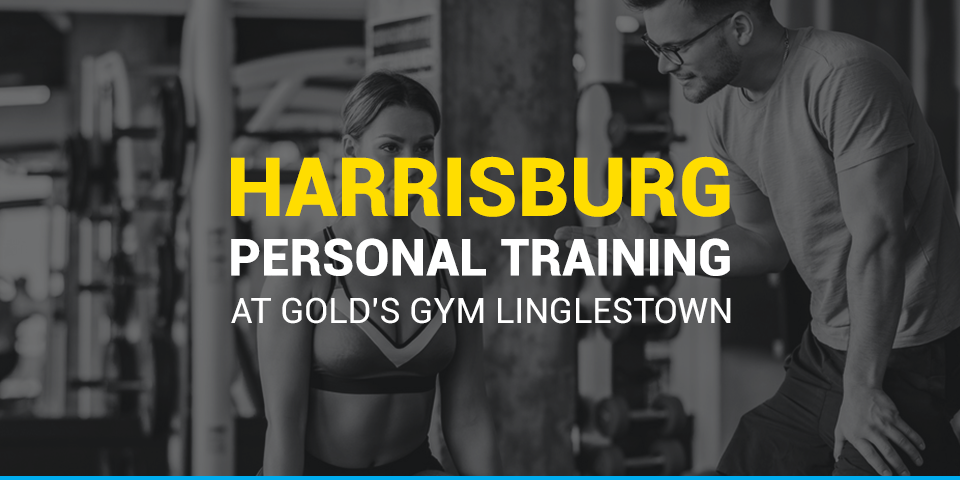 Harrisburg Personal Training at Gold's Gym Linglestown