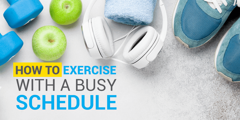 How to exercise with a busy schedule